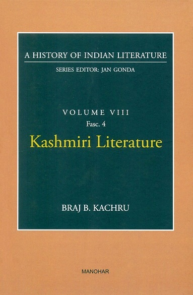 A history of Indian literature, Vol.VIII, Fasc 4: Kashmiri literature, by Braj B. Kachru, Series ed.: Jan Gonda