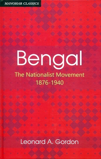 Bengal: the nationalist movement 1876-1940
