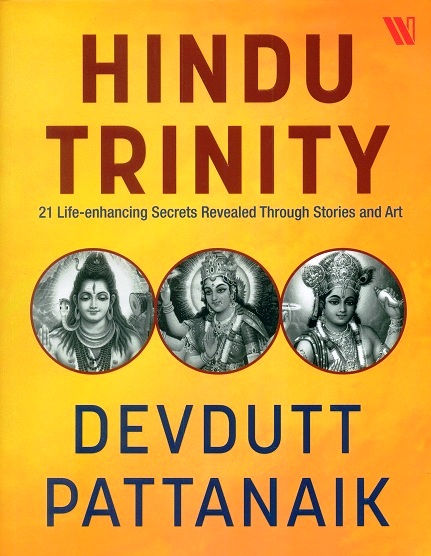 Hindu trinity: 21 life-enhancing secrets revealed through stories and art
