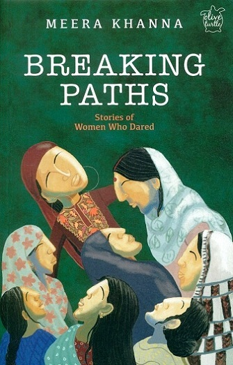 Breaking paths: stories of women who dared