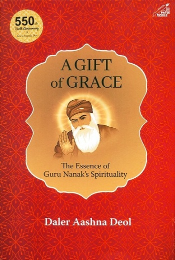 A gift of grace: the essence of Guru Nanak