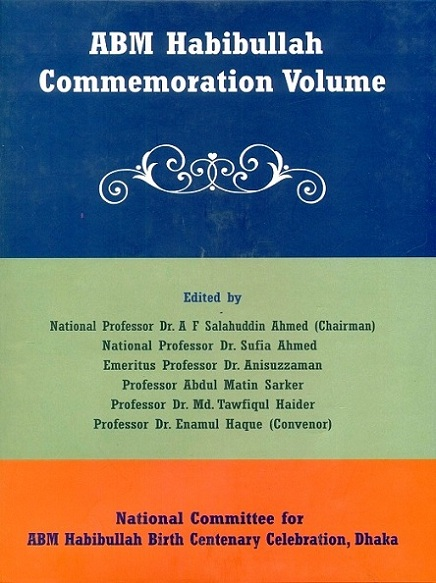 ABM Habibullah Commemoration volume, ed. by A.F. Salahuddin Ahmed et al