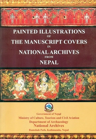 Painted illustrations in the manuscript covers from national Archives of Nepal; Chief Editor: Saubhagya Pradhananga