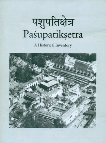 Pasupatiksetra: a historical inventory, with maps by Harald  Fritzenkotter